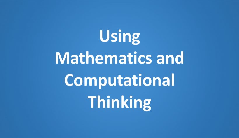 Using Mathematics and Computational Thinking